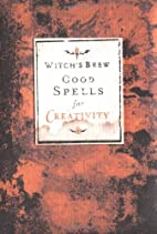 Witch's Brew: Good Spells for Creativity…