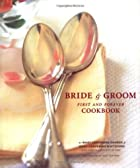The Bride & Groom First and Forever Cookbook…
