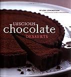 Luscious Chocolate Desserts by Lori…