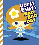 Brooks, Brian: Oopsy Daisy's Bad Bad Day