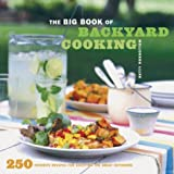 Rosbottom, Betty: The Big Book of Backyard Cooking: 250 Favorite Recipes for Enjoying the Great Outdoors