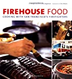 Firehouse Food: Cooking with San Francisco's…