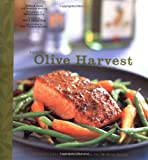 Gass, Gerald: The Olive Harvest Cookbook: Olive Oil Lore and Recipes from McEvoy Ranch