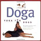 Doga: Yoga For Dogs by Jennifer Brilliant
