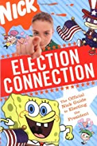 Election Connection: The Official Nick Guide…