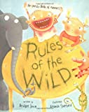 Levin, Bridgette: Rules of the Wild: An Unruly Book of Manners
