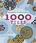 1,000 Tiles: Ten Centuries of Decorative…
