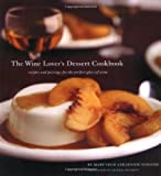 Cech, Mary: The Wine Lover's Dessert Cookbook: Recipes And Pairings for the Perfect Glass of Wine