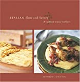 Goldstein, Joyce Esersky: Italian Slow and Savory : A Cookbook