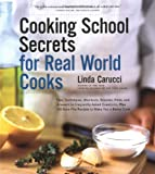 Carucci, Linda: Cooking School Secrets For Real World Cooks
