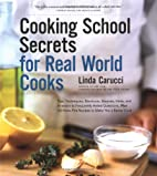 Cooking School Secrets For Real-World Cooks…