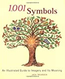 Tresidder, Jack: 1001 Symbols: An Illustrated Guide to Imagery and Its Meaning