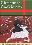 Pappas, Lou Seibert: The Christmas Cookie Deck: 50 Delicious Holiday Confections (Epicurean Delights)