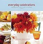 Everyday Celebrations: Savoring Food,…