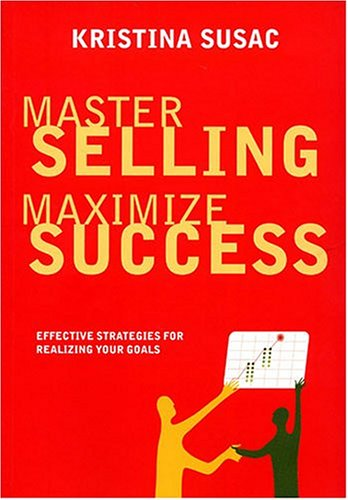master-selling-maximize-success-effective-strategies-for-realizing-your-goals-positive-business