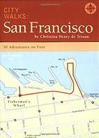 City Walks: San Francisco: 50 Adventures on…