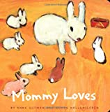 Gutman, Anne: Mommy Loves