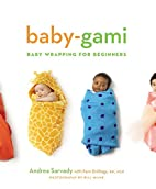 Baby-Gami: Baby Wrapping for Beginners by…