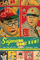 Sayonara Home Run!: The Art of the Japanese…