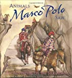 Animals Marco Polo Saw: An Adventure on the…