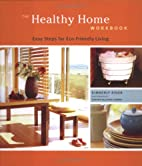 The Healthy Home Workbook: Easy Steps for…
