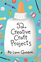 52 Creative Craft Projects (52 Series) by…