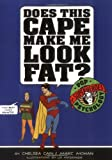 Chelsea Cain: Does This Cape Make Me Look Fat?: Pop Psychology for Superheroes