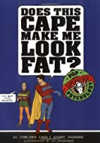 Does This Cape Make Me Look Fat?: Pop…