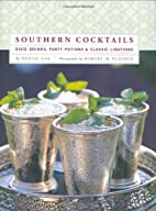 Southern Cocktails: Dixie Drinks, Party…