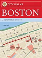 City Walks, Boston : 50 Adventures on Foot…