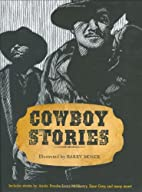 Cowboy Stories by Barry Moser