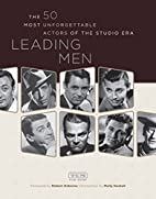 Leading Men: The 50 Most Unforgettable…