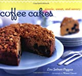 Pappas, Lou Seibert: Coffee Cakes: Simple, Sweet, And Savory