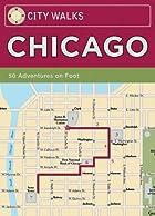 City Walks: Chicago: 50 Adventures On Foot…