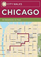 City Walks: Chicago: 50 Adventures On Foot…