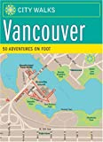 Worick, Jennifer: Vancouver: 50 Adventures on Foot