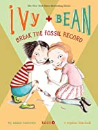 Ivy and Bean: Break the Fossil Record - Book…