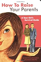 How to Raise Your Parents: A Teen Girl's…