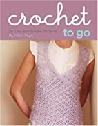 Crochet to Go Deck: 25 Chic and Simple…