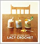 Kyuuto! Japanese Crafts!: Lacy Crochet by…