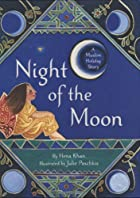 Night of the Moon: A Muslim Holiday Story by…