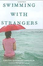 Swimming with Strangers by Kirsten Sundberg…