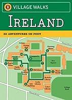Village Walks: Ireland: 50 Adventures on…