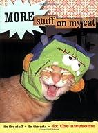 More Stuff on My Cat: 2x the Stuff 2x the…