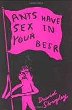 Ants Have Sex in Your Beer by David Shrigley