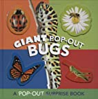 Giant Pop-Out Bugs: A Pop-Out Surprise Book…