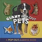 Giant Pop-Out Pets: A Pop-Out Surprise Book…