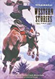 Edens, Cooper: Classic Western Stories: The Most Beloved Stories