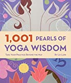 1,001 Pearls of Yoga Wisdom: Take Your…