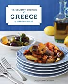 The Country Cooking of Greece by Diane…